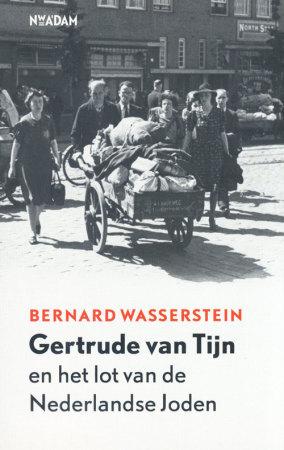 Bernard Wasserstein Gertrude van Tijn en het lot van de Nederlandse Joden